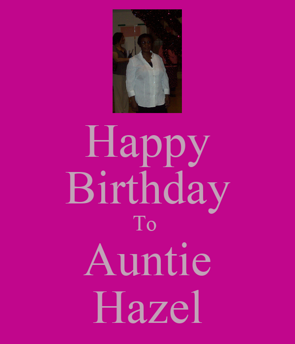 Happy birthday to auntie hazel keep calm and carry on image