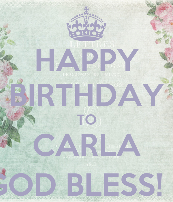 HAPPY BIRTHDAY TO CARLA GOD BLESS! :) Poster