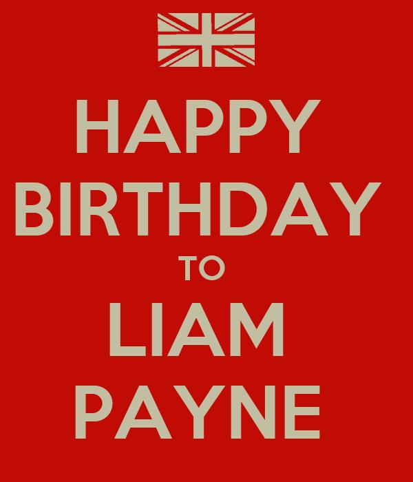 HAPPY BIRTHDAY TO LIAM PAYNE Poster | GILLIAN | Keep Calm ...