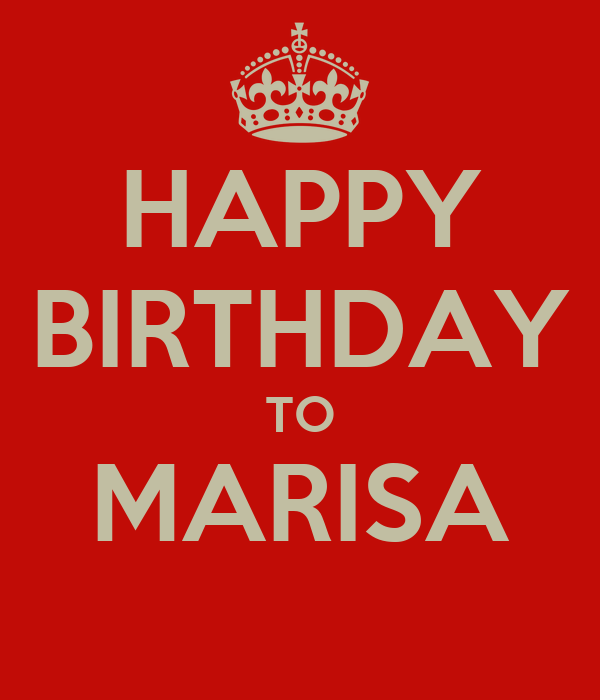 Happy Birthday To Marisa Keep Calm And Carry On Image