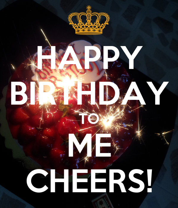 HAPPY BIRTHDAY TO ME CHEERS! Poster