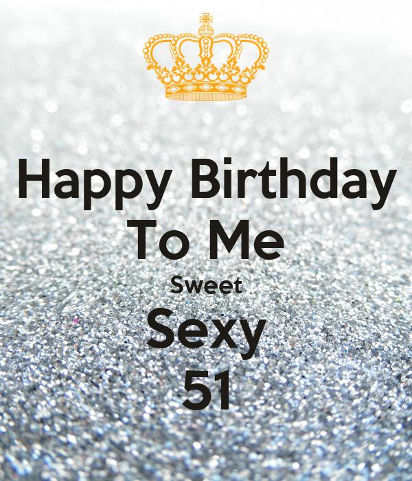 Sexy happy birthday to me
