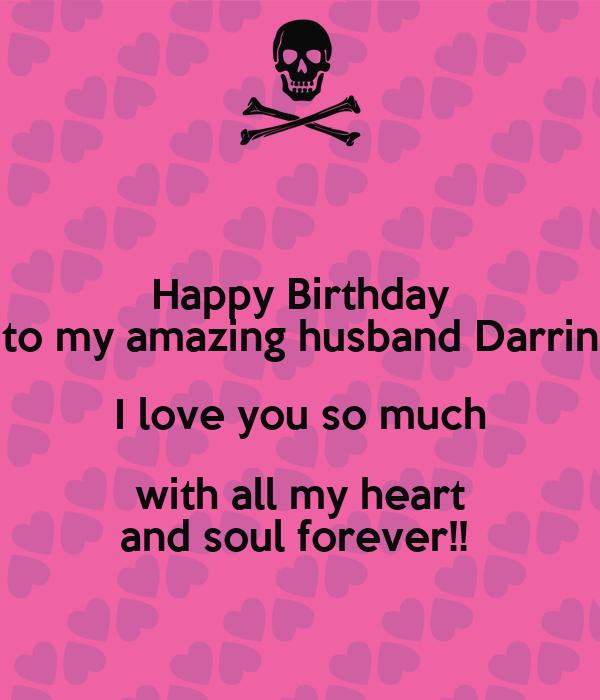 Happy Birthday Husband My Love: Happy Birthday To My Amazing Husband Darrin I Love You So