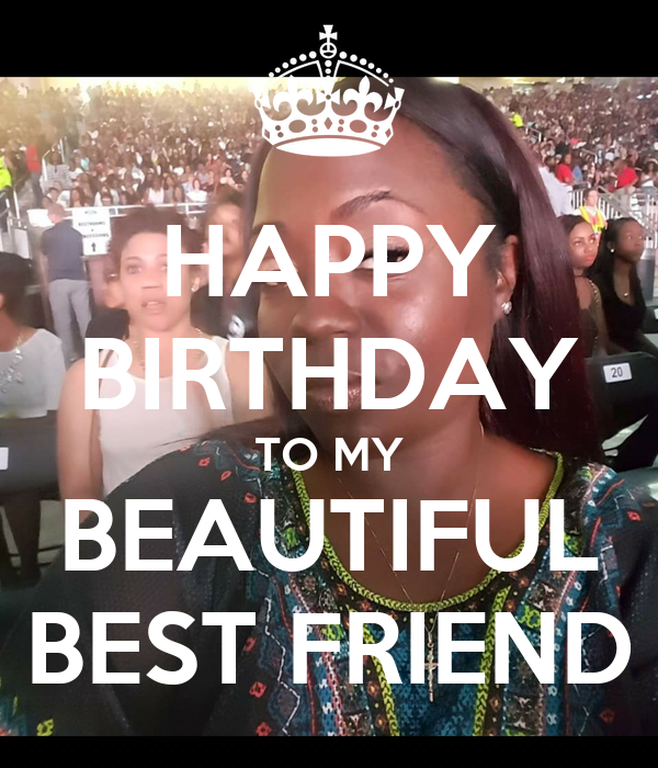 HAPPY BIRTHDAY TO MY BEAUTIFUL BEST FRIEND Poster