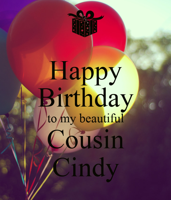 Happy Birthday To My Beautiful Cousin Cindy Poster