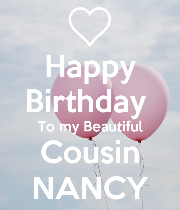 Happy Birthday To My Beautiful Cousin NANCY Poster