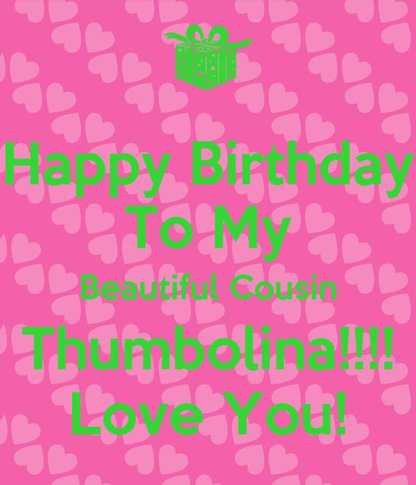 Happy Birthday To My Beautiful Cousin Thumbolina!!!! Love