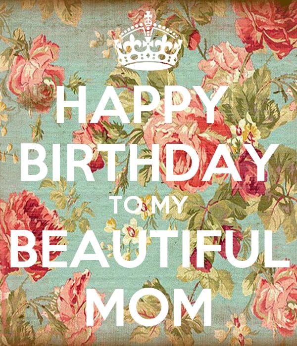 HAPPY BIRTHDAY TO MY BEAUTIFUL MOM Poster