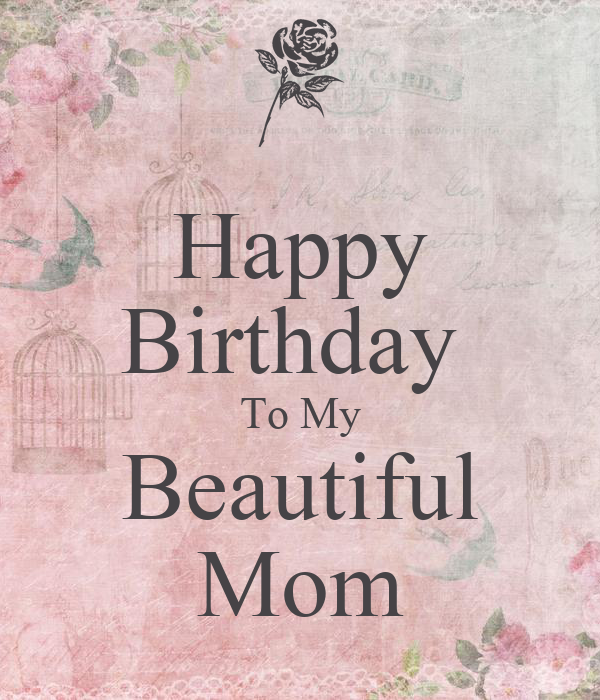 Beautiful Mom Birthday Quotes