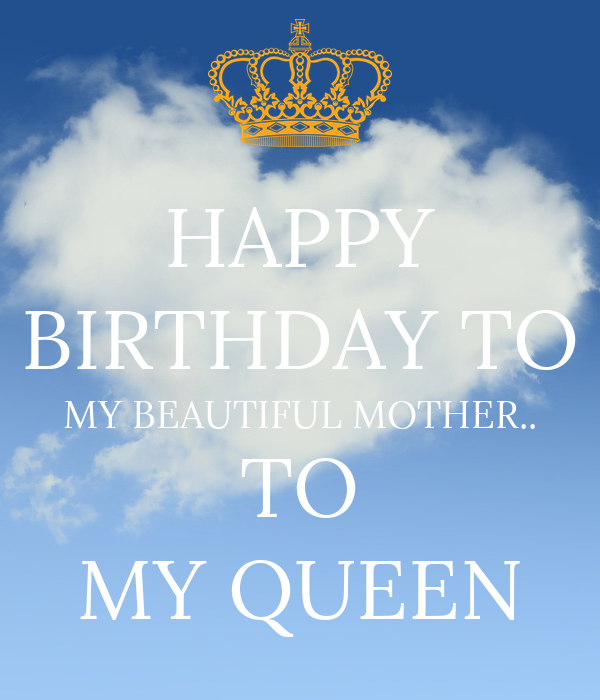 happy birthday to my beautiful mother to my queen