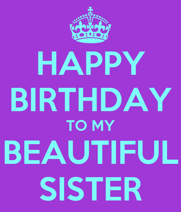 HAPPY BIRTHDAY TO MY BEAUTIFUL SISTER Poster
