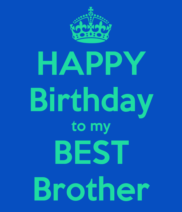 happy birthday to my best brother