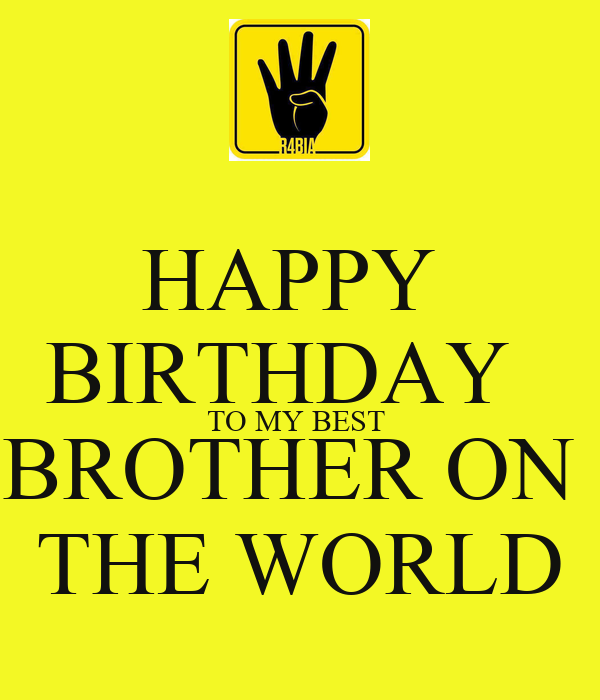 HAPPY BIRTHDAY TO MY BEST BROTHER ON THE WORLD - KEEP CALM ...