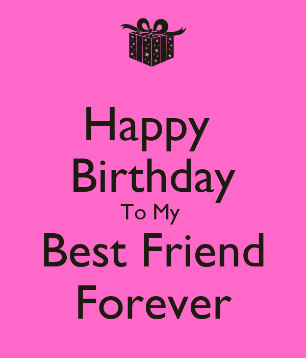 Happy Birthday To My Best Friend Forever Poster