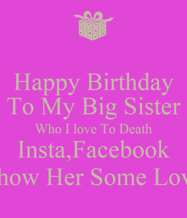 Love My Big Sister Quotes Endearing Birthday Quotes For Your Big Sister Happy Birthday Baby Sister