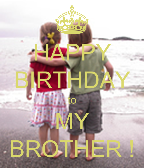 HAPPY BIRTHDAY To MY BROTHER ! Poster