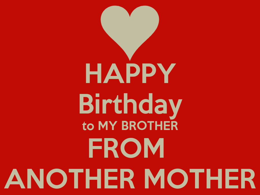 HAPPY Birthday to MY BROTHER FROM ANOTHER MOTHER Poster ...