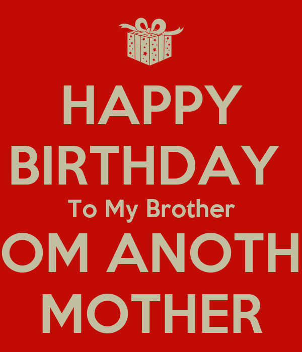 HAPPY BIRTHDAY To My Brother FROM ANOTHER MOTHER Poster