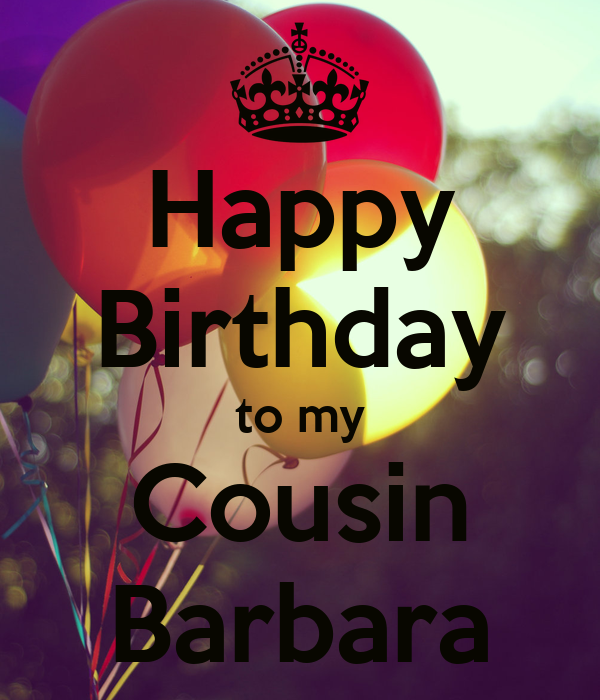 Happy Birthday To My Cousin Barbara Poster