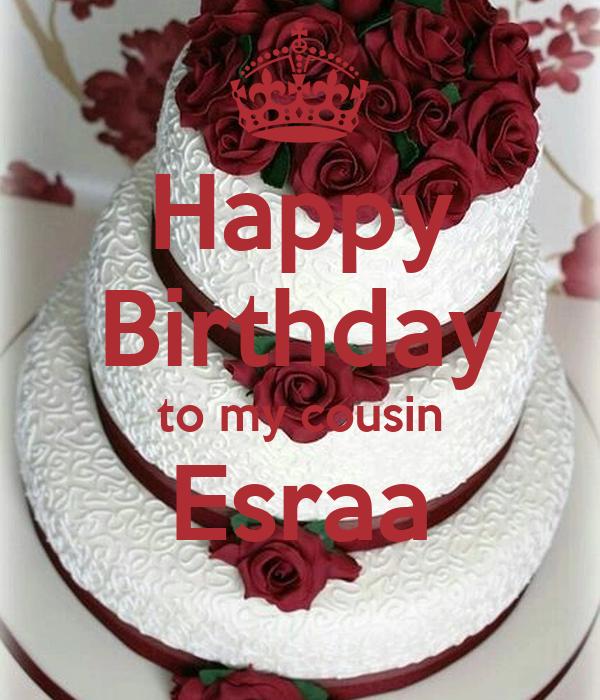 Swell Happy Birthday To My Cousin Esraa Poster Mrsyara Keep Calm O Matic Funny Birthday Cards Online Aboleapandamsfinfo