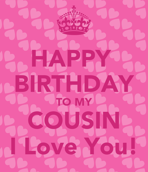 HAPPY BIRTHDAY TO MY COUSIN I Love You! Poster