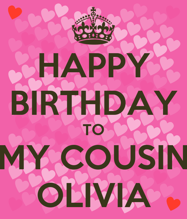 Happy Birthday To My Cousin Olivia Poster Josie Keep Calm O Matic