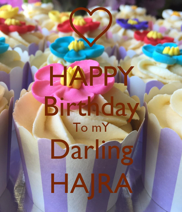 Happy Birthday To My Darling Hajra Poster Ame Keep Calm O Matic
