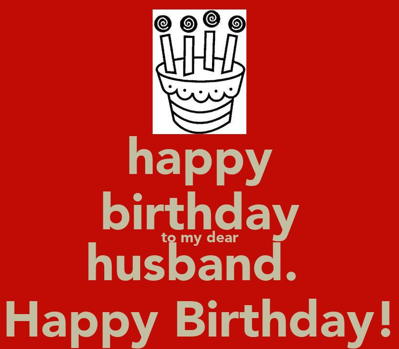 Happy Birthday To My Husband: Happy Birthday To My Dear Husband. Happy Birthday! Poster