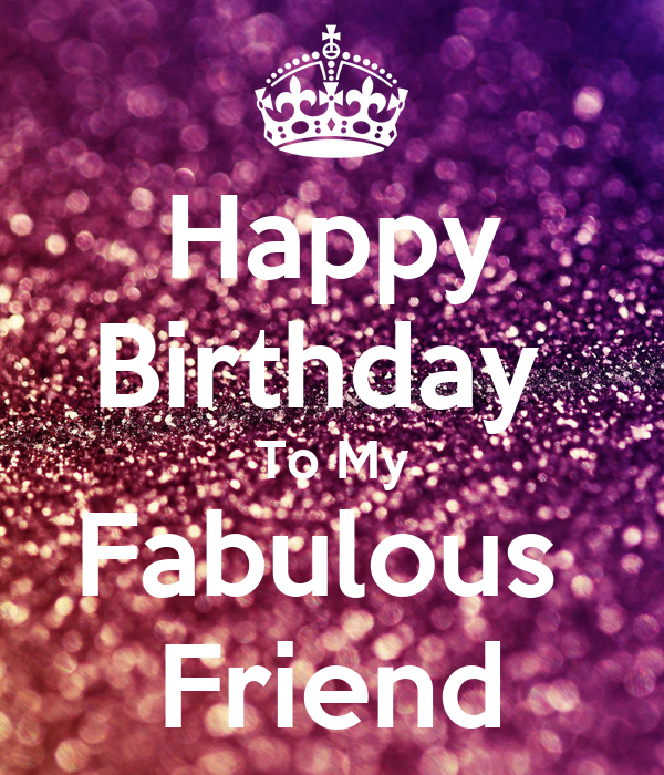 Happy Birthday To My Fabulous Friend Poster