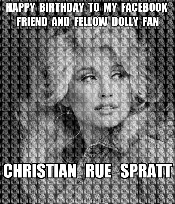 HAPPY BIRTHDAY TO MY FACEBOOK FRIEND AND FELLOW DOLLY FAN