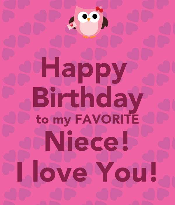 Happy Birthday To My FAVORITE Niece! I Love You! Poster
