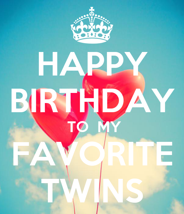 HAPPY BIRTHDAY TO MY FAVORITE TWINS Poster