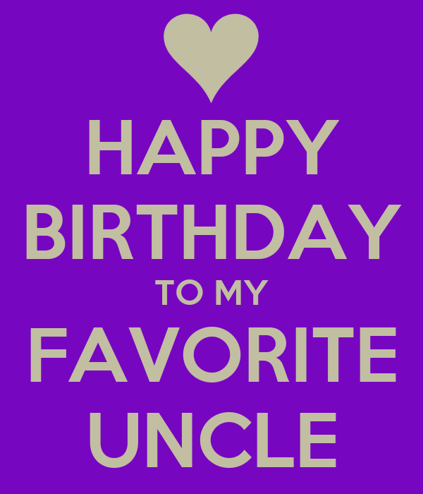Happy Birthday Wishes Uncle Quotes ~ Happy birthday to my favorite uncle poster tasha keep calm o matic