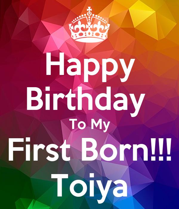 Happy Birthday To My First Born!!! Toiya Poster