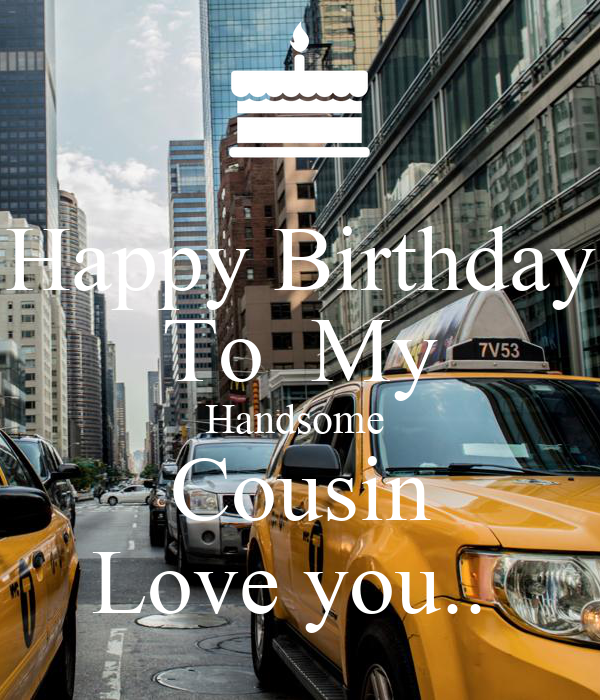 Happy Birthday To My Handsome Cousin Love You.. Poster