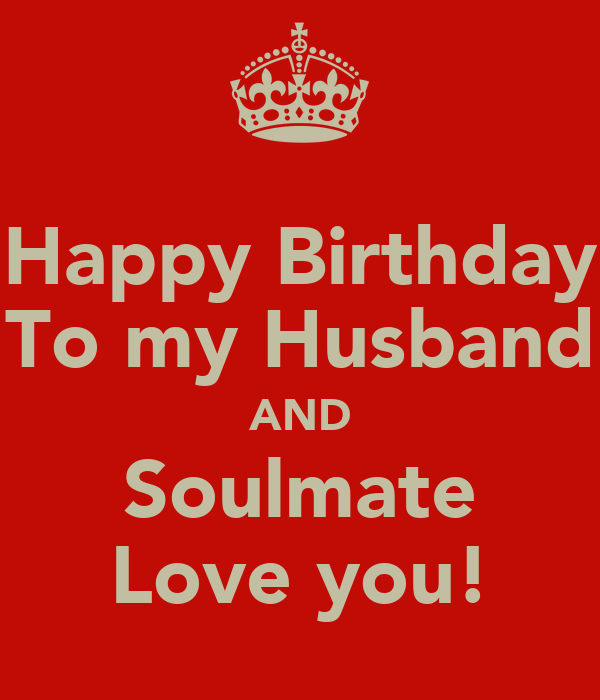 Happy Birthday Husband My Love: Happy Birthday To My Husband AND Soulmate Love You! Poster