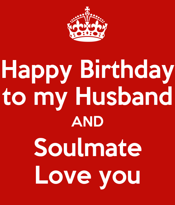 Happy Birthday To My Husband: Happy Birthday To My Husband AND Soulmate Love You Poster