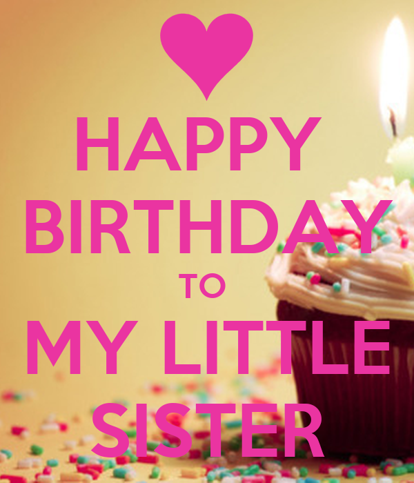 HAPPY BIRTHDAY TO MY LITTLE SISTER Poster