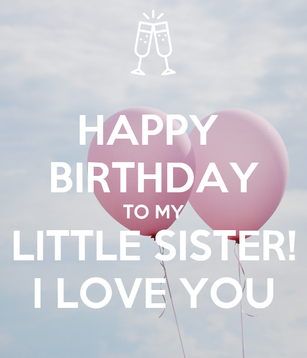 Happy Birthday To My Little Sister I Love You Poster Fhk Keep