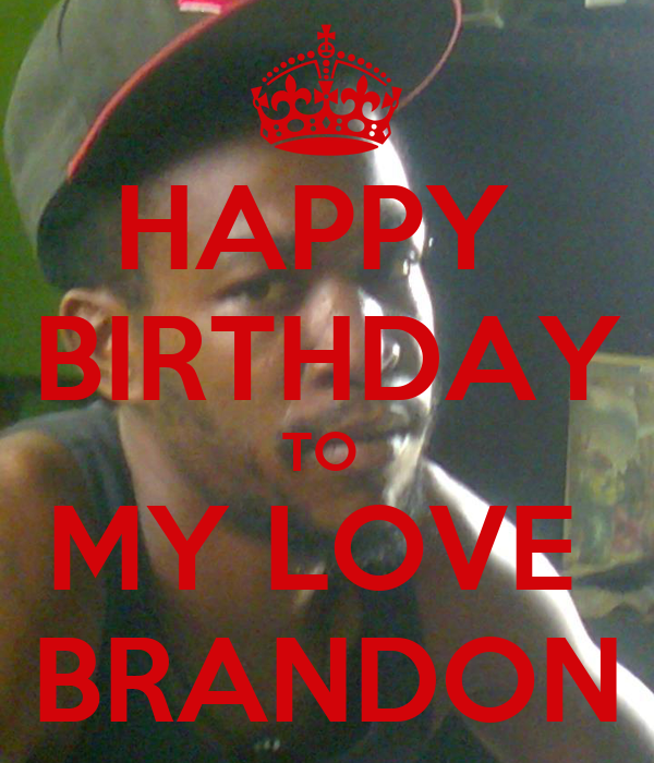 Happy Birthday To My Love Couture: HAPPY BIRTHDAY TO MY LOVE BRANDON Poster