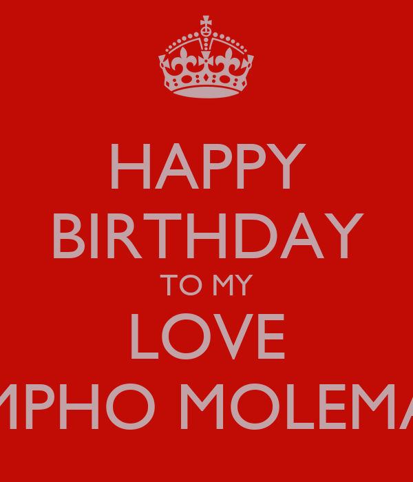 Happy Birthday To My Love Couture: HAPPY BIRTHDAY TO MY LOVE MPHO MOLEMA Poster