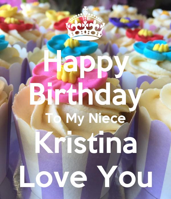 happy birthday kristina Happy Birthday To My Niece Kristina Love You Poster | Maritsa  happy birthday kristina