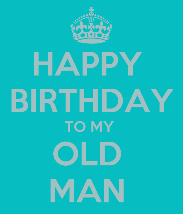 HAPPY BIRTHDAY TO MY OLD MAN Poster