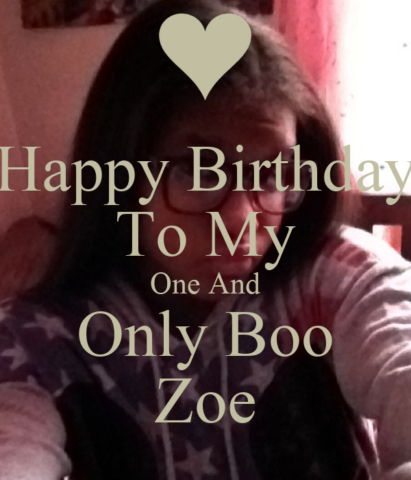 Happy Birthday To My One And Only Boo Zoe Poster