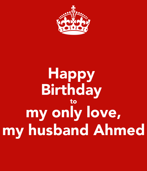 Happy Birthday To My Husband: Happy Birthday To My Only Love, My Husband Ahmed Poster