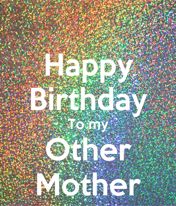 Happy Birthday To My Other Mother Poster