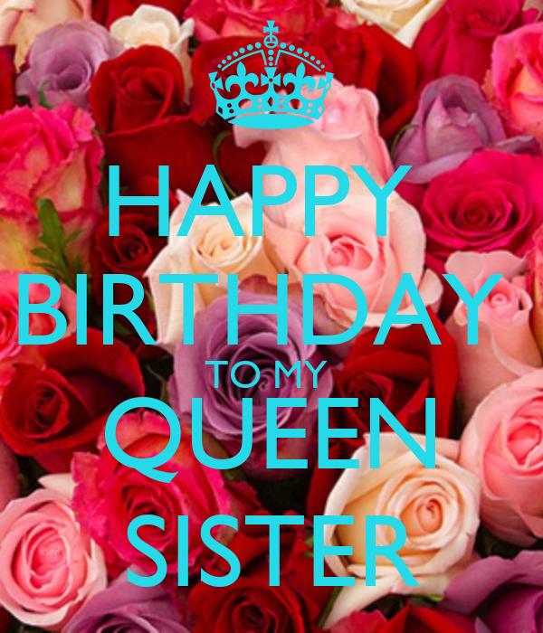 Happy Birthday To My Queen Sister Poster Neongreen Keep Calm O Matic