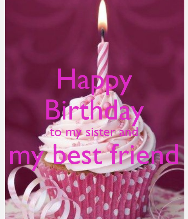 Happy Birthday To My Sister And My Best Friend Poster