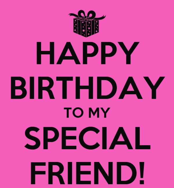 HAPPY BIRTHDAY TO MY SPECIAL FRIEND! Poster   LAURA   Keep Calm-o ...