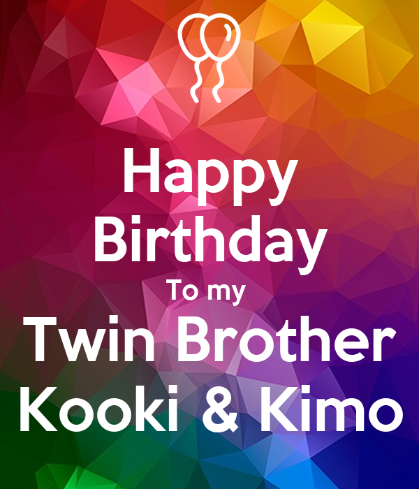 Happy Birthday To My Twin Brother Kooki & Kimo Poster